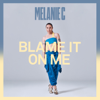 Melanie C - Blame It On Me artwork