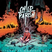 Child of the Parish - Before the Moment's Gone