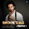 Bahon Me Tu Aaja Remix Single