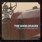 The Good Graces - His Name Was the Color That I Loved