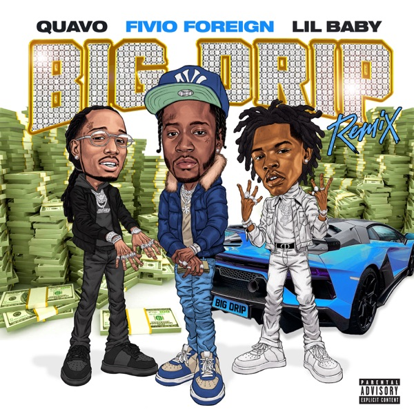 Big Drip (Remix) [feat. Lil Baby & Quavo] - Single
