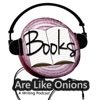 Books Are Like Onions: A Writing Podcast