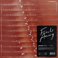 Fade Away - MOKSI - HAJ