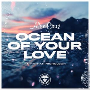 Alex Cruz - Ocean of Your Love feat. Nathan Nicholson