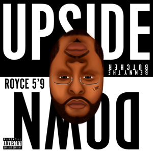 "Royce da 5'9"" - Upside Down feat. Benny the Butcher & Ashley Sorrell"