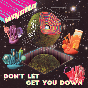 Wajatta, John Tejada & Reggie Watts - Don't Let Get You Down