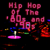 Hip Hop Of The '80s & '90s  (Re-Recorded / Remastered Versions) - Various Artists