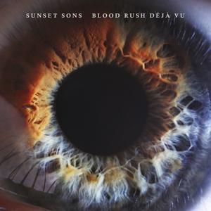 Sunset Sons - Blood Rush Déjà Vu