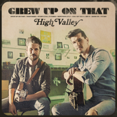 Grew Up On That  EP - High Valley