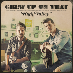 High Valley - Grew Up On That - EP
