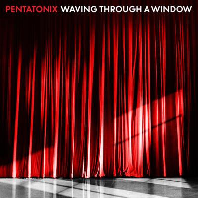 Waving Through a Window - Pentatonix song