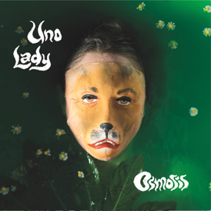 Uno Lady - Osmosis