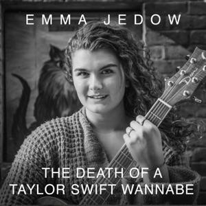 Emma Jedow - The Death of a Taylor Swift Wannabe