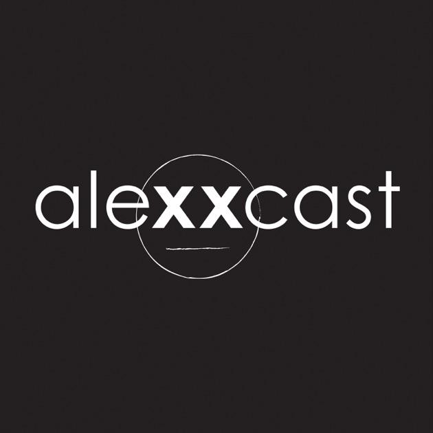The Alexxcast par The Alexxcast sur Apple Podcasts