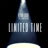 Kind Dub - Limited Time
