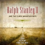 Ralph Stanley II & The Clinch Mountain Boys - Jesus on the Mainline