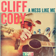 A Mess Like Me - Cliff Cody - Cliff Cody