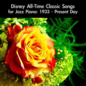 Disney All-Time Classic Songs for Jazz Piano: 1933 - Present Day