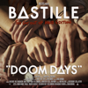 Bastille - Doom Days (This Got Out of Hand Edition)  artwork