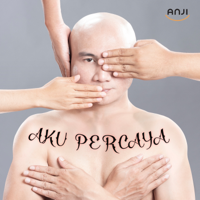 Download Mp3 Anji - Aku Percaya - Single