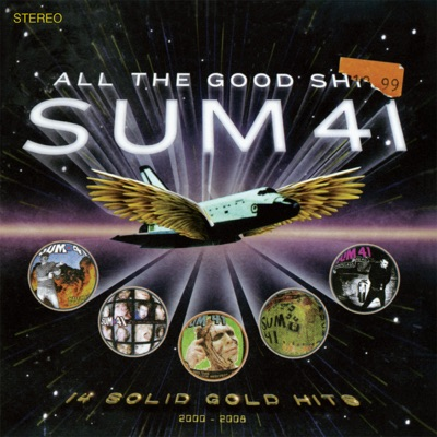All the Good Shit - Sum 41