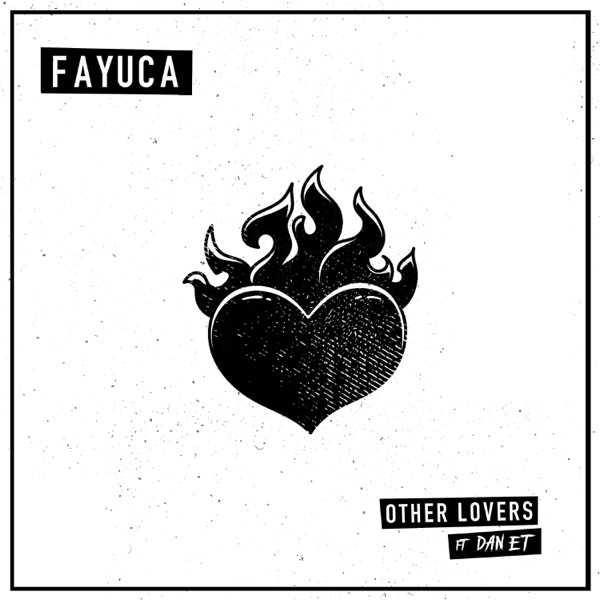 Other Lovers (feat. Dan E.T.) - Fayuca song image