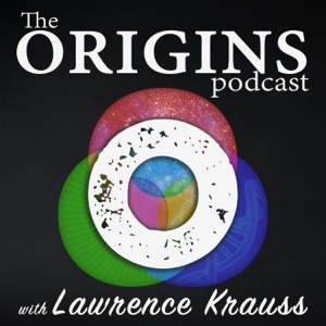 The Origins Podcast with Lawrence Krauss