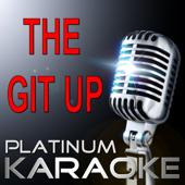 [Download] The Git Up (Karaoke Version) [Originally by Blanco Brown] MP3