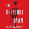 Søren Sveistrup - The Chestnut Man  artwork