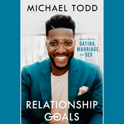 Relationship Goals: How to Win at Dating, Marriage, and Sex (Unabridged)