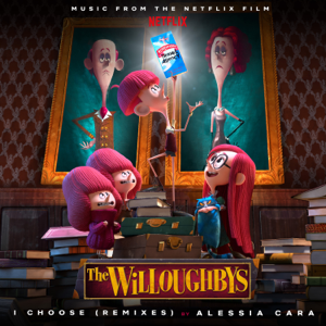"Alessia Cara - I Choose (From the Netflix Original Film ""The Willoughbys"") [Remixes]"