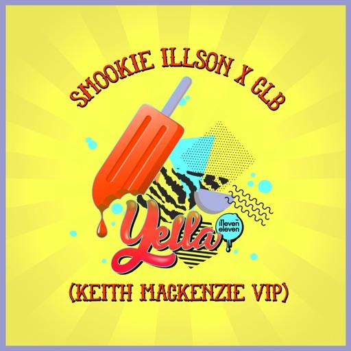 Yella (Keith MacKenzie VIP) - Single by Clb & Smookie Illson