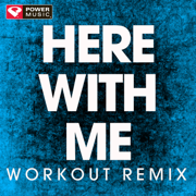 Here With Me (Extended Workout Remix) - Power Music Workout - Power Music Workout