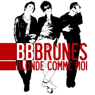 Blonde comme moi (Edition Deluxe) - BB Brunes