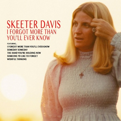 I Forgot More Than You'll Ever Know - Skeeter Davis