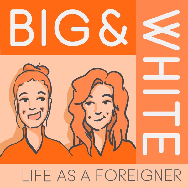 Big and White: Life as a Foreigner