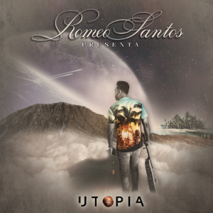 Utopía  Romeo Santos Romeo Santos album songs, reviews, credits