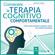 James Peale - Conoscere la terapia cognitivo comportamentale: Come usare emozioni, pensieri e azioni per il proprio benessere