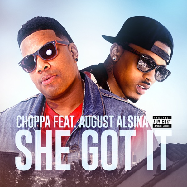She Got It (feat. August Alsina) - Single