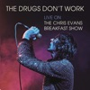 The Drugs Don t Work Live on The Chris Evans Breakfast Show Single