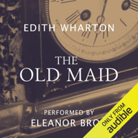 The Old Maid (Unabridged)