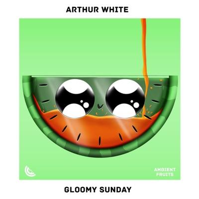 Gloomy Sunday - Single - Arthur White