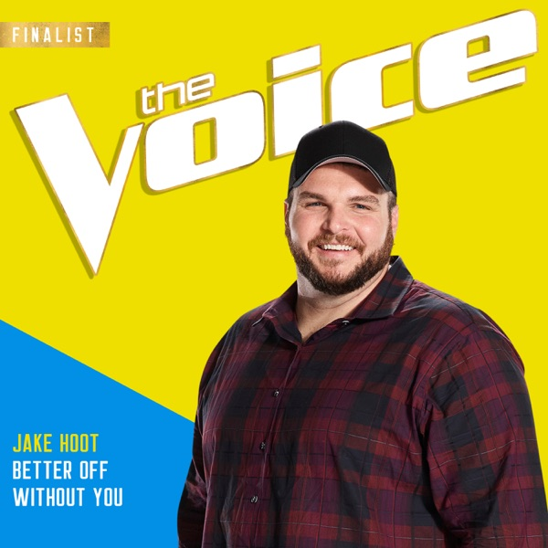 Better Off Without You (The Voice Performance) - Single