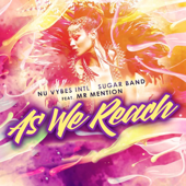 As We Reach (feat. Mr Mention) - Nu Vybes INT'L Sugar Band