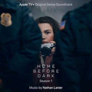 Nathan Lanier - Home Before Dark (Apple TV+ Original Series Soundtrack)