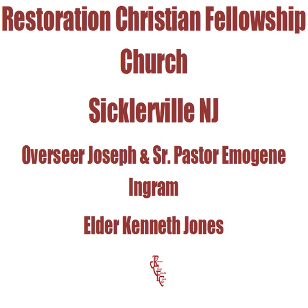 Restoration Christian Fellowship Church Sermons
