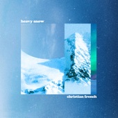 Christian French - heavy snow