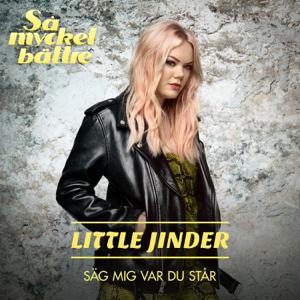 Little Jinder - Säg mig var du står
