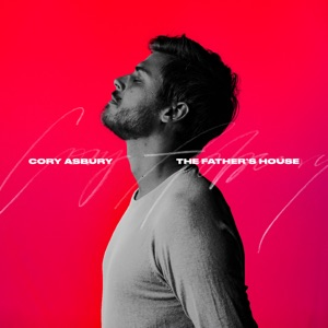 Cory Asbury - The Father's House