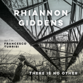 There Is No Other (with Francesco Turrisi)-Rhiannon Giddens